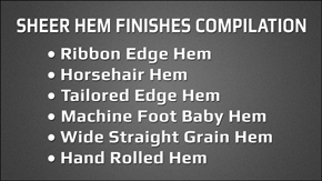 Sheer Hem Finishes Compilation