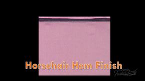 Horsehair Hem Finish