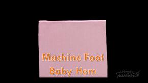 Machine Foot Baby Hem