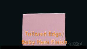 Tailored Edge Baby Hem