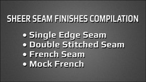 Sheer Seam Finishes Compilation