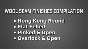Wool Seam Finishes Compilation