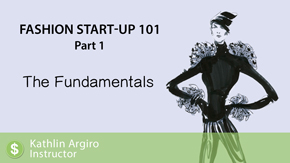 Fashion Startup 101 – Part 1 – The Fundamentals